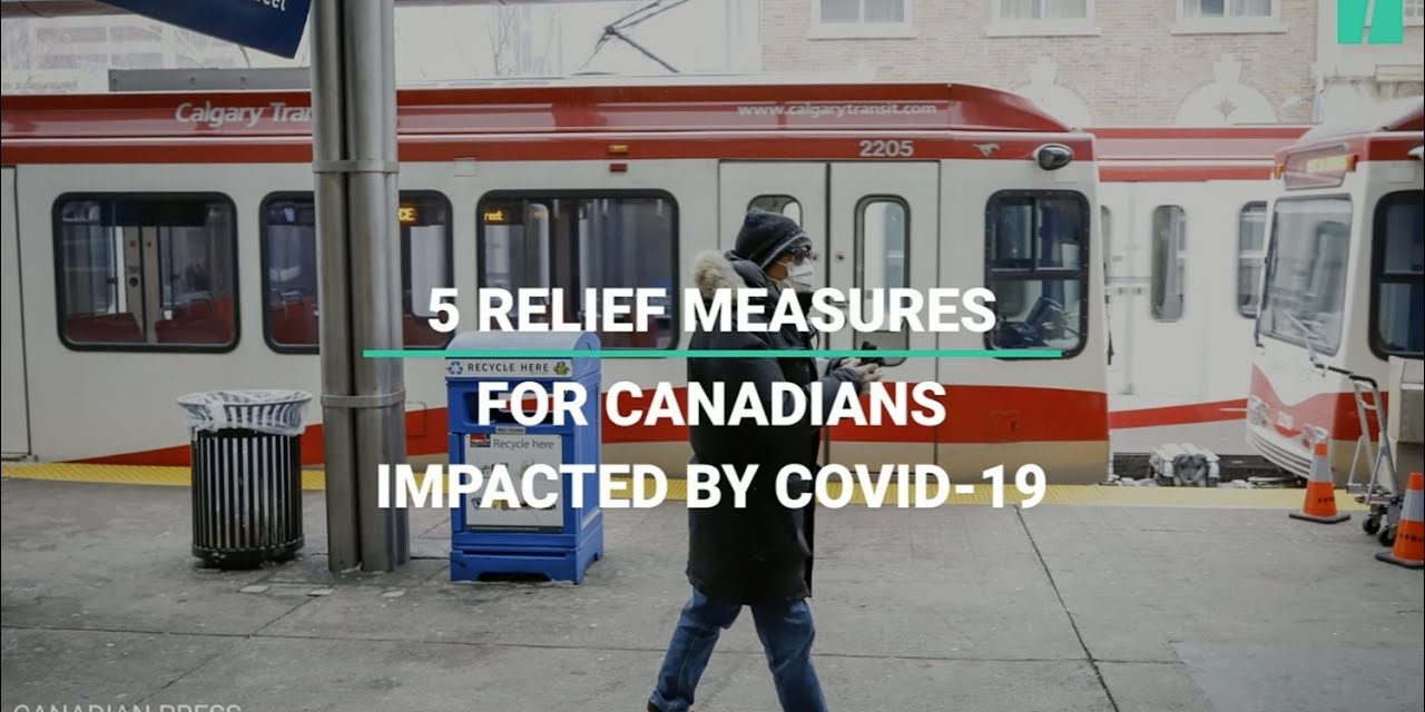 5 Financial Relief Measures For Canadians Impacted By COVID 19