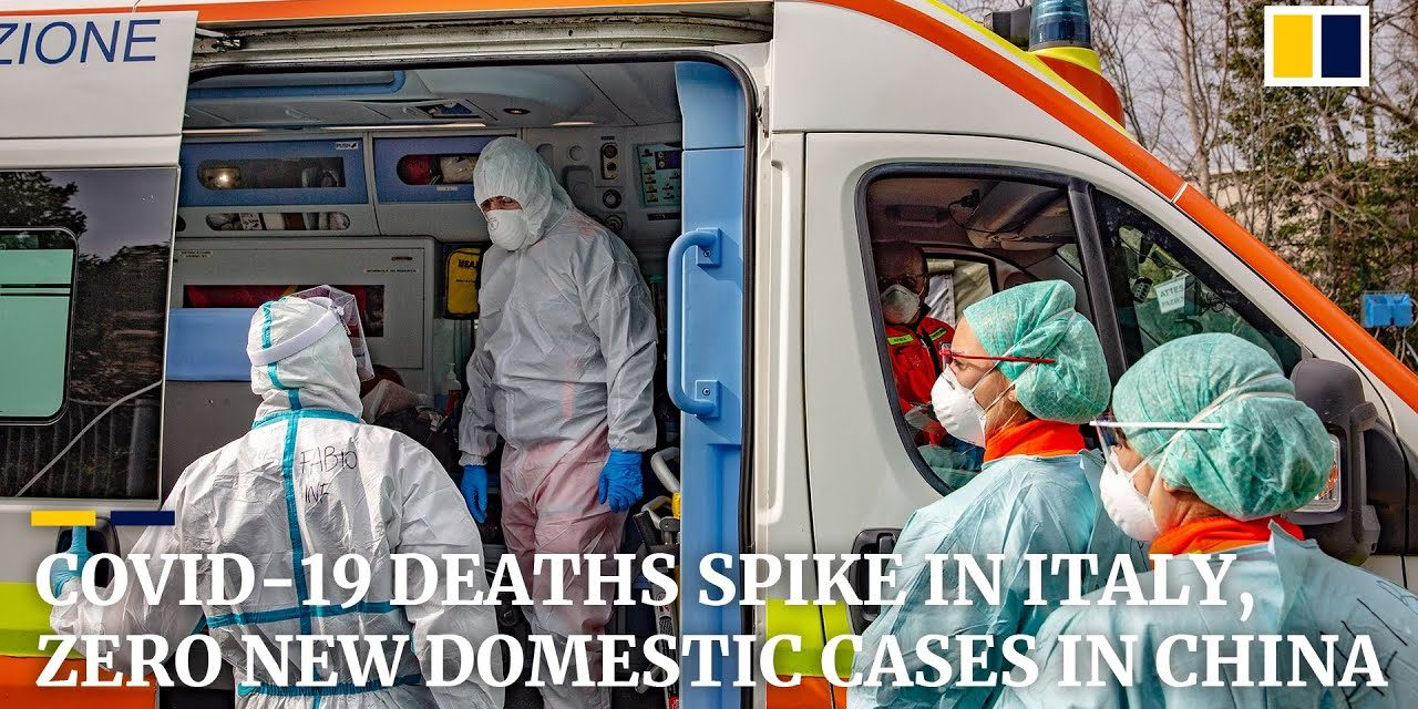 Coronavirus: Italy reports highest jump in deaths as China announces zero new domestic infections