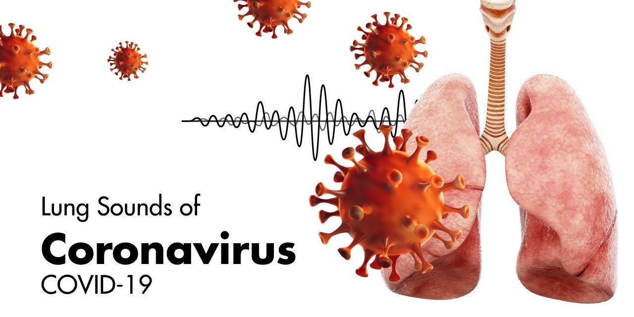 Sounds of Coronavirus (COVID-19) – Lung Sounds