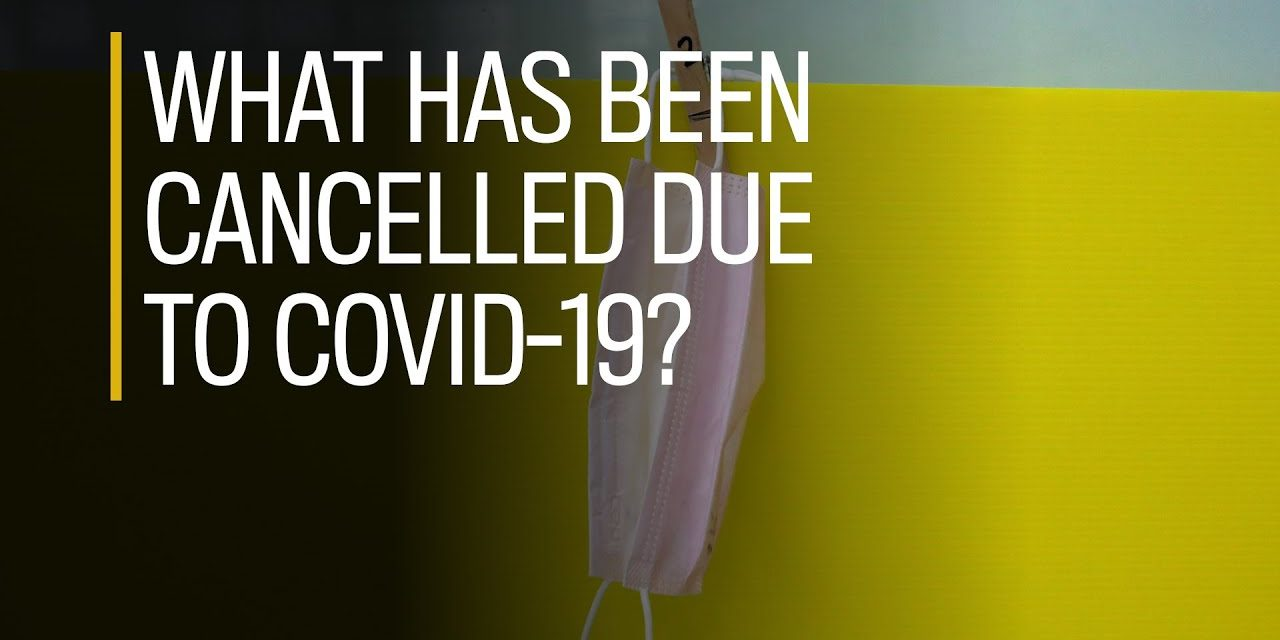 What has been cancelled due to COVID-19?